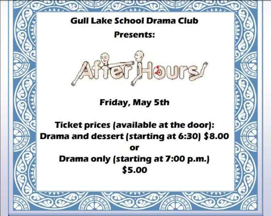 Gull Lake School Drama Club Presents: After Hours Education GULL LAKE  Gull Lake School Community