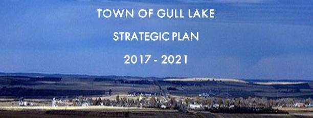 Town of Gull Lake Strategic Plan 2017 - 2021 Business Government GULL LAKE Tourism  Town Council Mayor's Report Community