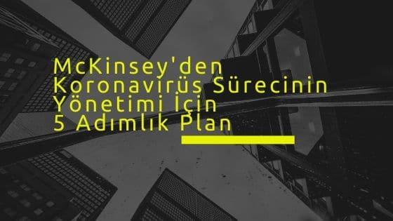 McKinsey'den Koronavirüs Sürecinin Yönetimi İçin 5 Adımlık Plan