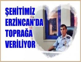Kelkitli Şehidimiz Erzincan'da Toprağa Verilecek