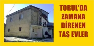 TORUL'DA ZAMANA DİRENEN ASIRLIK TAŞ EVLER