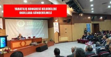 """MİLLİ EĞİTM BAKANLIĞI """"YARATILIŞ KONGRESİ"""" BİLDİRİLERİNİ OKULLARA TAVSİYE ETMELİ"""