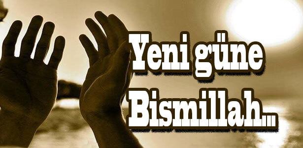 Yeni Güne Bismillah