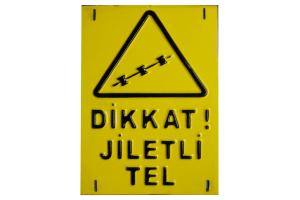Dikkat Jiletli Tel Uyarı Levhası