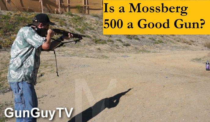 Is a Mossberg 500 a good gun?