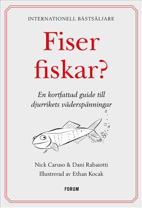 Fiser fiskar? En kortfattad guide till djurrikets väderspänningar