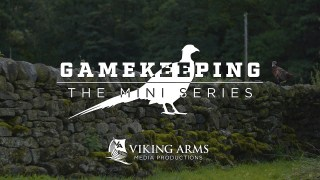Gamekeeping – The Mini Series S1 E3