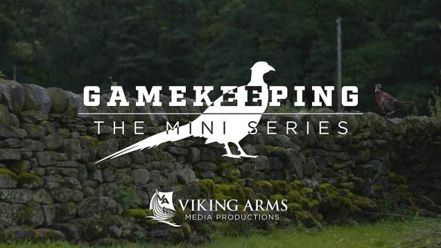 Gamekeeping – The Mini Series S1 E3