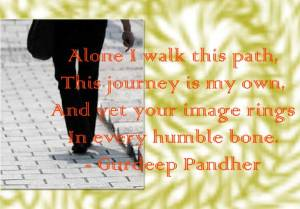 Alone I walk this path