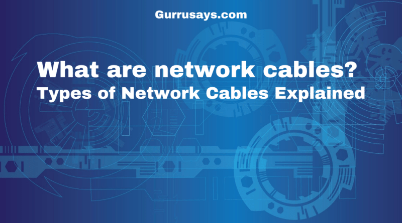 What-are-network-cables?-Types-of-Network-Cables-Explained
