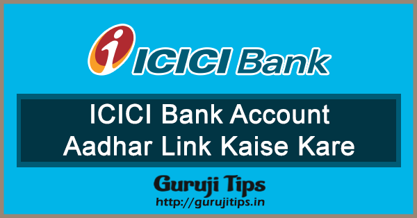 link aadhaar to ICICI bank account
