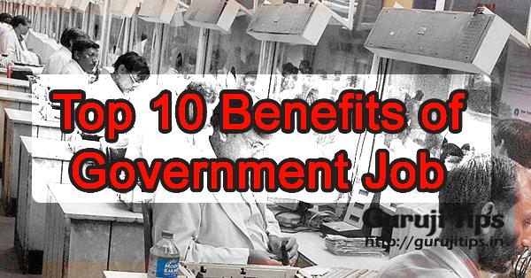top 10 benefits of govt job