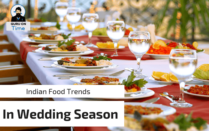 10 Indian Food Trends For This Wedding Season