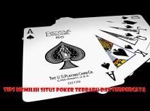 Tips Memilih Situs Poker Terbaru Dan Terpercaya