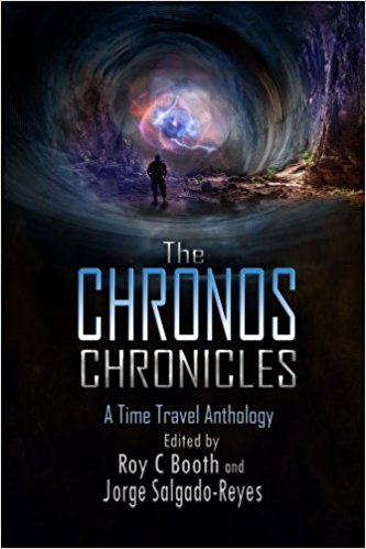 The Chronos Chronicles edited by Roy C Booth and Jorge Salgado Reyes