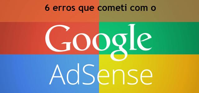 6 erros que cometi com o Google Adsense (O #1 faz sua conta ser desativada)