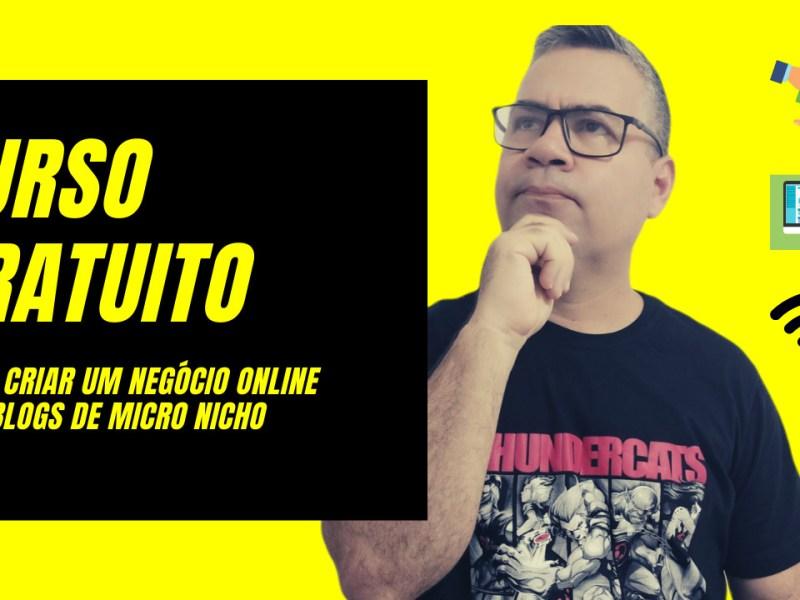 como criar um negocio online com blogs de micro nicho