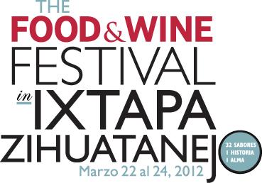 Food & Wine Festival en Ixtapa Zihuatanejo 22 – 24 Marzo 2012