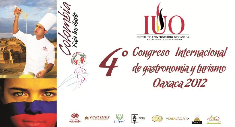 4to. Congreso Internacional de Gastronomía y Turismo Oaxaca 2012