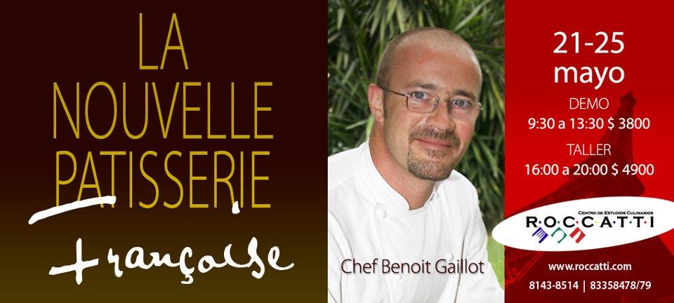 Taller «La Nouvelle Patisserie Francoise by Chef Benoit Gailot 21-25 Mayo