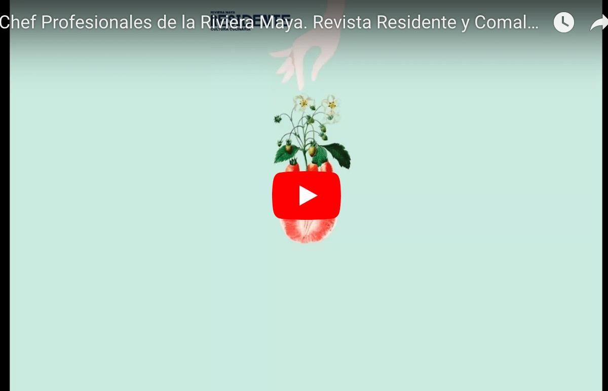 Chef Profesionales de la Riviera Maya. Revista Residente y @comalcagourmet