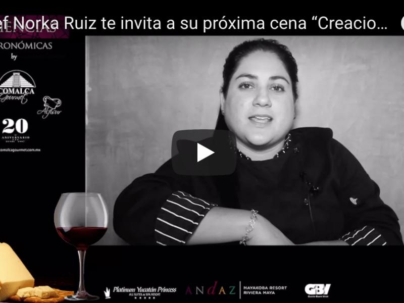 """La Chef Norka Ruiz te invita a su próxima cena """"Creaciones Mestizas"""" #XperienciasGastronomicas"""