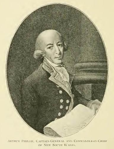 Arthur Phillip, Captain-General and Commander-in-Chief of New South Wales.