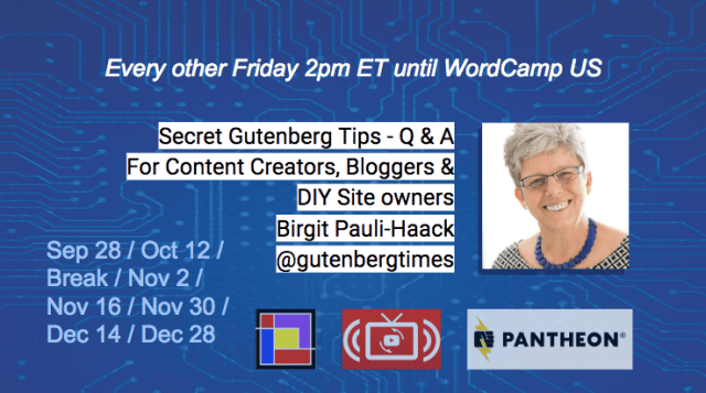 Schedule: YouTube Live - Secret Gutenberg Tips and Q & A with Birgit Pauli-Haack