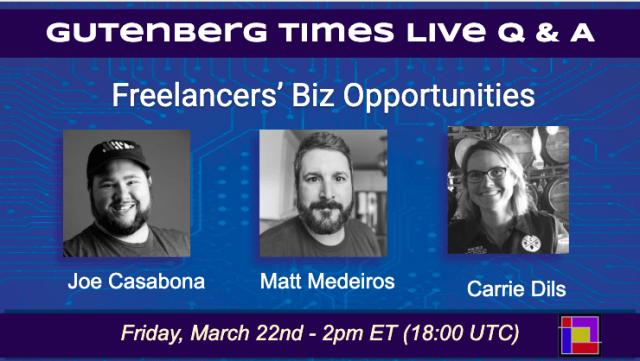 Announcement: Freelancers' Biz Opportunities w/ Joe Casabona, Matt Medeiros and Carrie Dils Friday March 22, 2019 2pm ET / 18:00 UTC