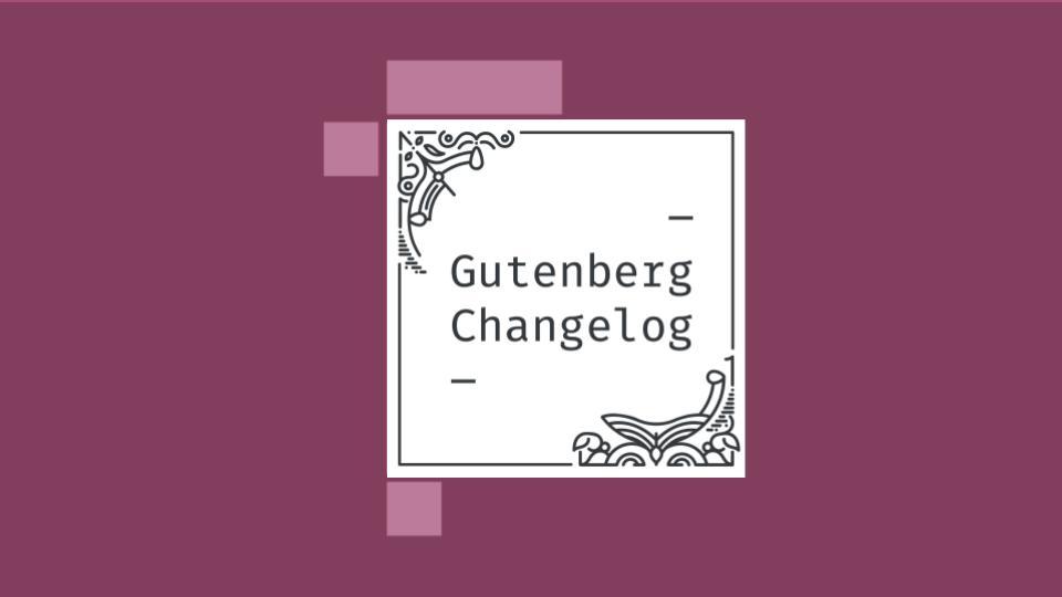 Gutenberg Changelog #27 – Taming Blocks, Learn WordPress, Block Patterns, WordPress 5.5, Gutenberg 8.8