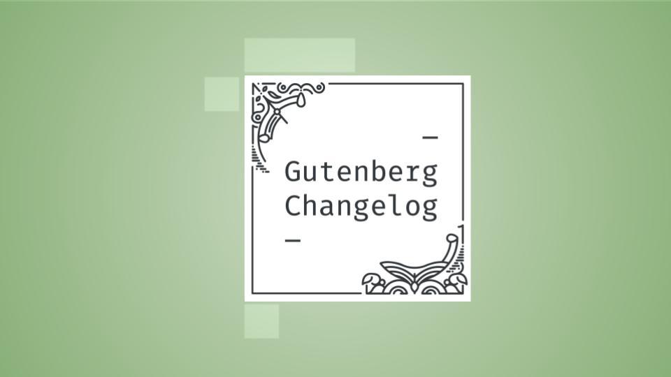 Changelog #39 – Gutenberg 10.1, Dev Notes for WordPress 5.7, and Full-site Editing