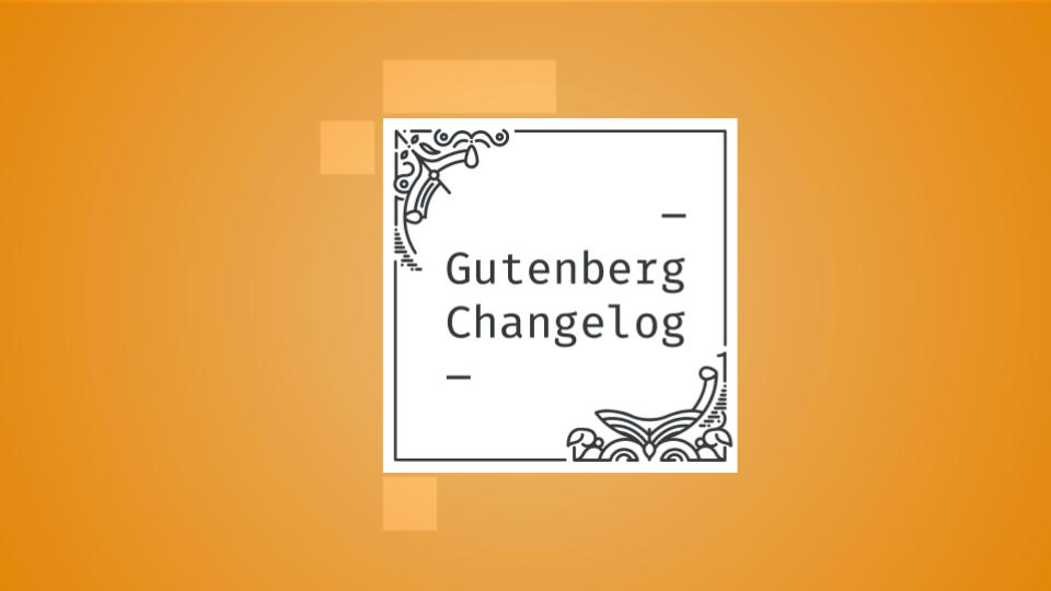 Gutenberg Changelog Episode 40 Cover