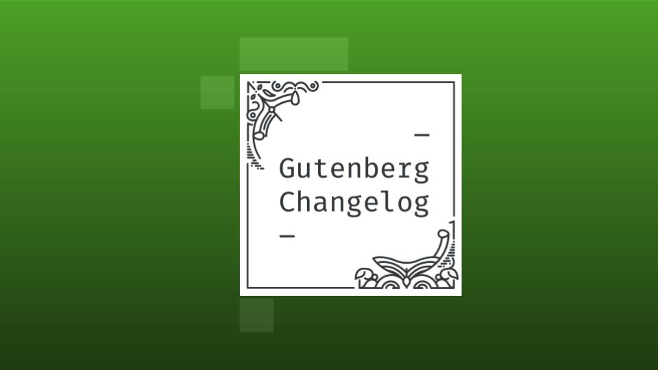 Changelog #47 – Developing Block Plugins, Gutenberg 11 and Upcoming WordPress 5.8