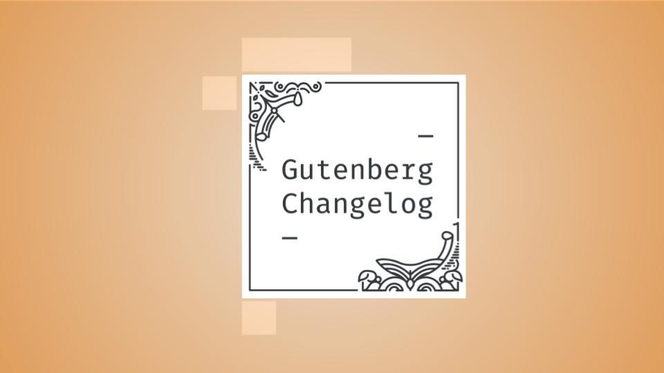 Changelog #49 – Gutenberg 11.2, Drag and Drop, Flex Layout, Core Data Shortcuts and Modern WordPress Development