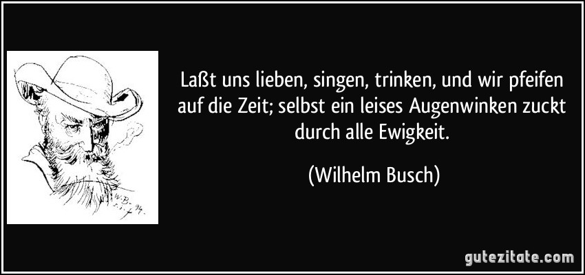 Wilhelm Busch Zitate Und Spruche Natune Der Klugen Leute Ungeschick Stimmt United Statesbesonders Heiter Man Fuhlt Doch Fur Den Augenblick