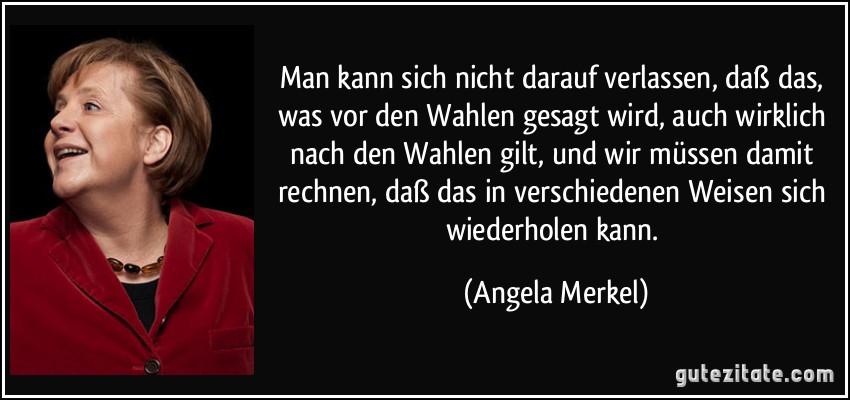 Bildergebnis für Merkel. Was vor der Wahl, den Wahlen...