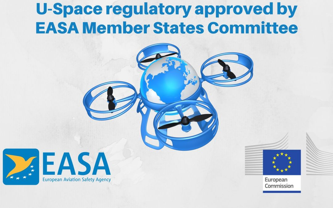 U-Space regulatory package approved by EASA Member States Committee