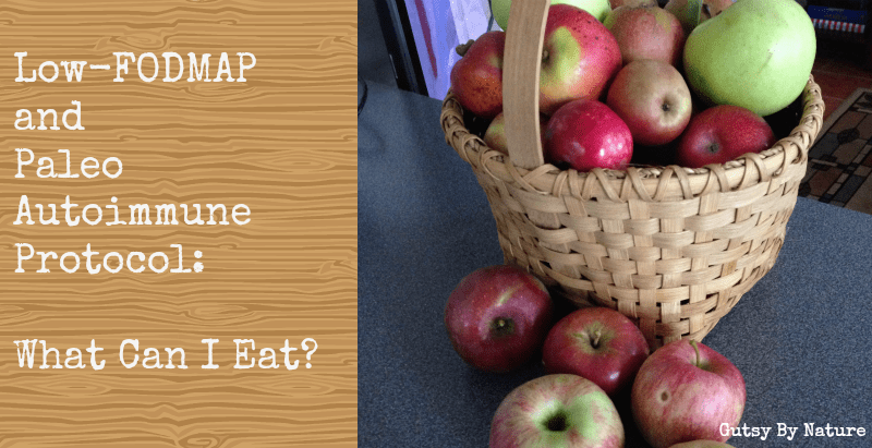 Low-FODMAP and Paleo Autoimmune Protocol: What Can I Eat