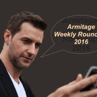 Armitage Weekly Round-up 2016/23