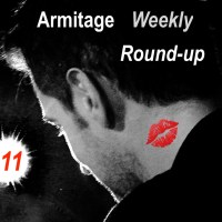 2017 Armitage Weekly Round-Up #11