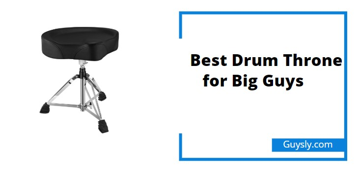 Best Drum Throne for Big Guys