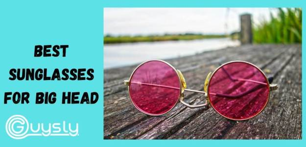 Best Sunglasses for Big Head