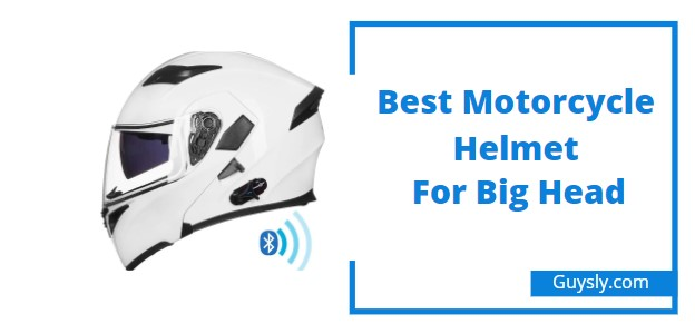 Best Motorcycle Helmet for Big Head