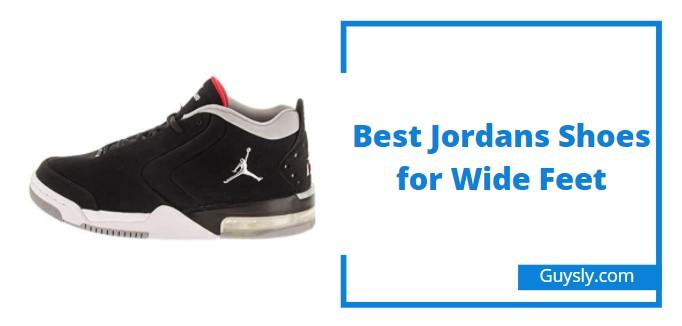 Best Jordans Shoes for Wide Feet