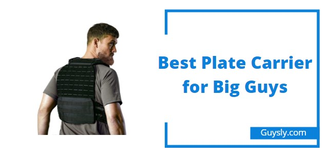 best plate carrier for big guys