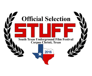 South Texas Underground Film Festival Official Selection 2016
