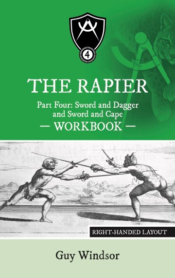 The Rapier, Part Four: Sword and Dagger, and Sword and Cape Workbook