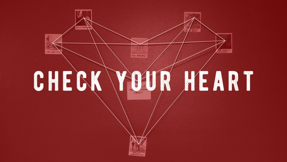 Check Your Heart: Jesus Love Story