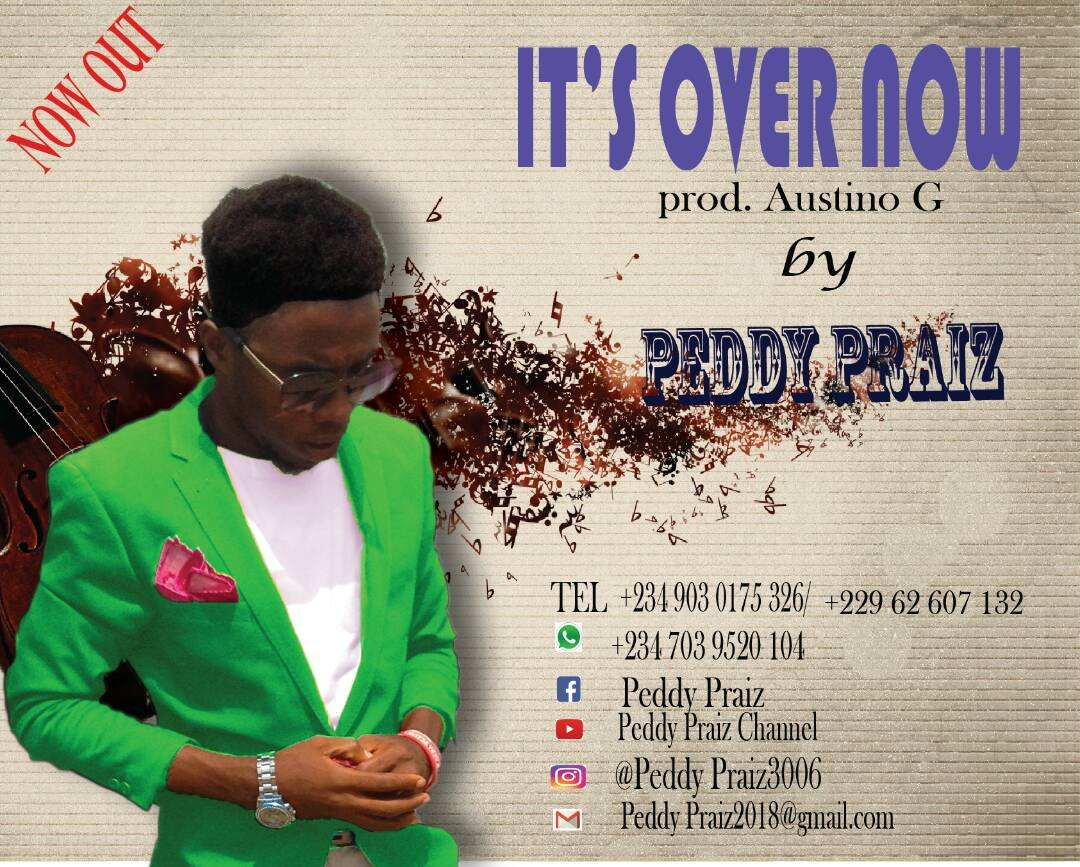 img 20180425 wa0028985514578 - [New Music] Peddy Praiz – It's Over Now (Prod By Austino G)