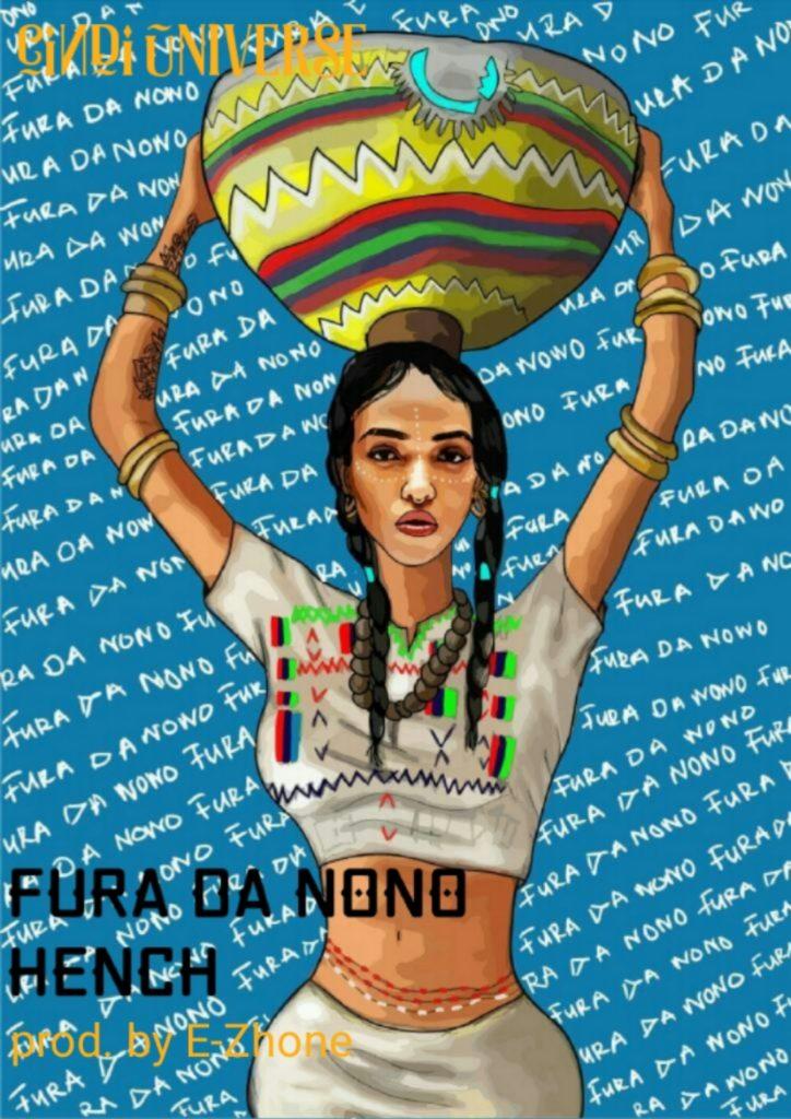 MUSIC: Hench – Fura Da NoNo